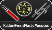 Rubber, Foam or Plastic Weapons