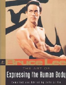 Bruce Lee: The Art of Expressing The Human Body - Book