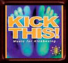 Kick This: Music For Kickboxing CD