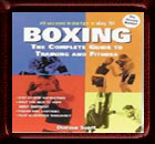Boxing: The Complete Guide To Training And Fitness - Book