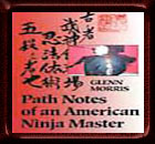 Path Notes Of An American Ninja Master - Book