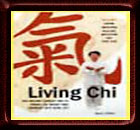 Living Chi - The Ancient Chinese Way To Bring Life Energy And Ha