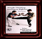 Why Wing Chun Works 2 - Simple Thinking: Intelligent Fighters -