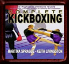 Complete Kickboxing: The Fighter's Ultimate Guide to Techniques,