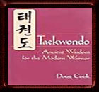 Taekwondo Ancient Wisdom For The Modern Warrior - Book